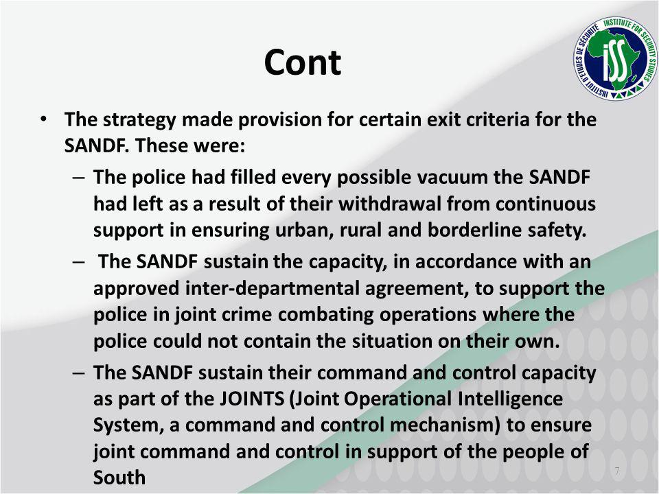 7 Cont The strategy made provision for certain exit criteria for the SANDF.