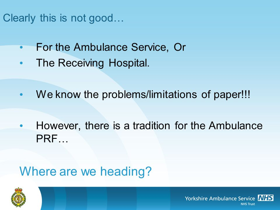 Clearly this is not good… For the Ambulance Service, Or The Receiving Hospital.