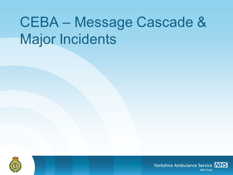 CEBA – Message Cascade & Major Incidents