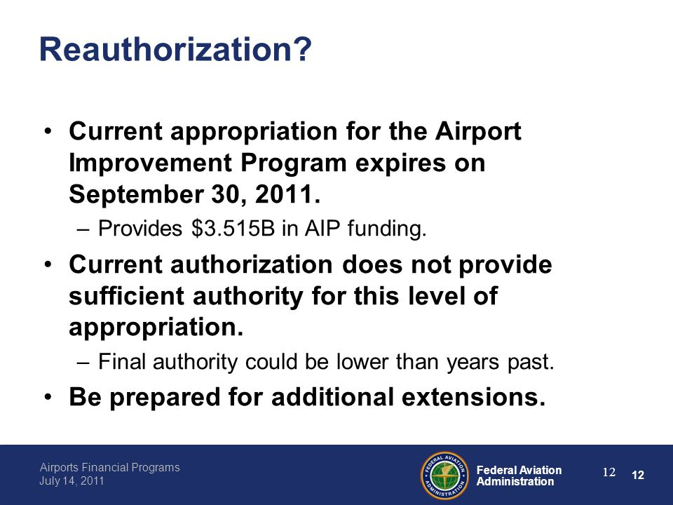12 Federal Aviation Administration Airports Financial Programs July 14, 2011 12 Reauthorization.