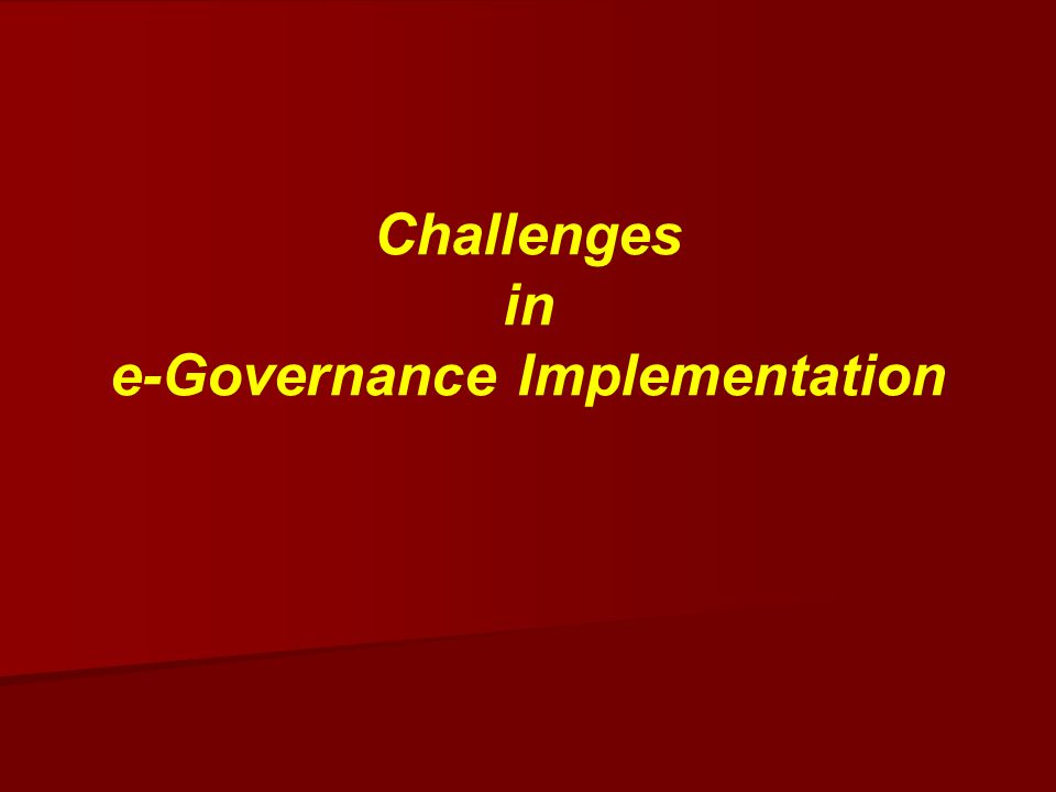 Challenges in e-Governance Implementation