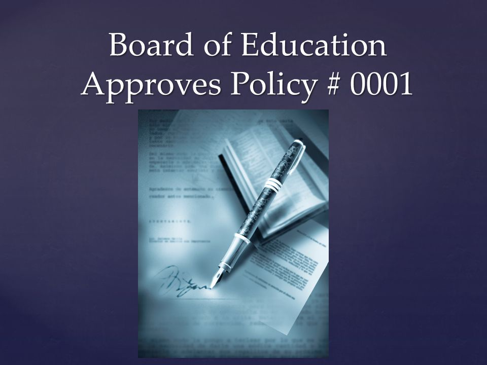 Board of Education Approves Policy # 0001