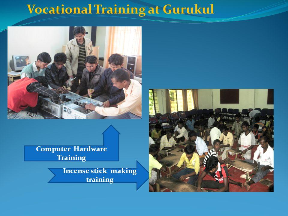 Computer Hardware Training Incense stick making training Vocational Training at Gurukul