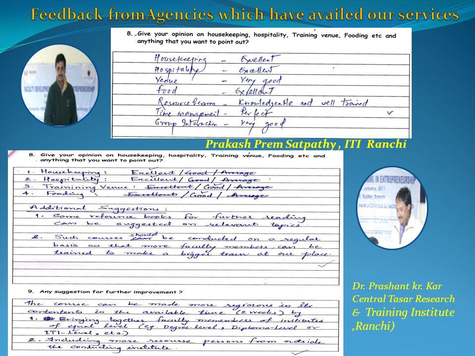 Prakash Prem Satpathy, ITI Ranchi Dr. Prashant kr. Kar Central Tasar Research & Training Institute,Ranchi)