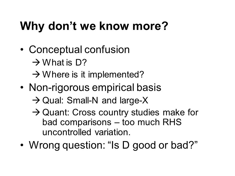 Why dont we know more. Conceptual confusion What is D.