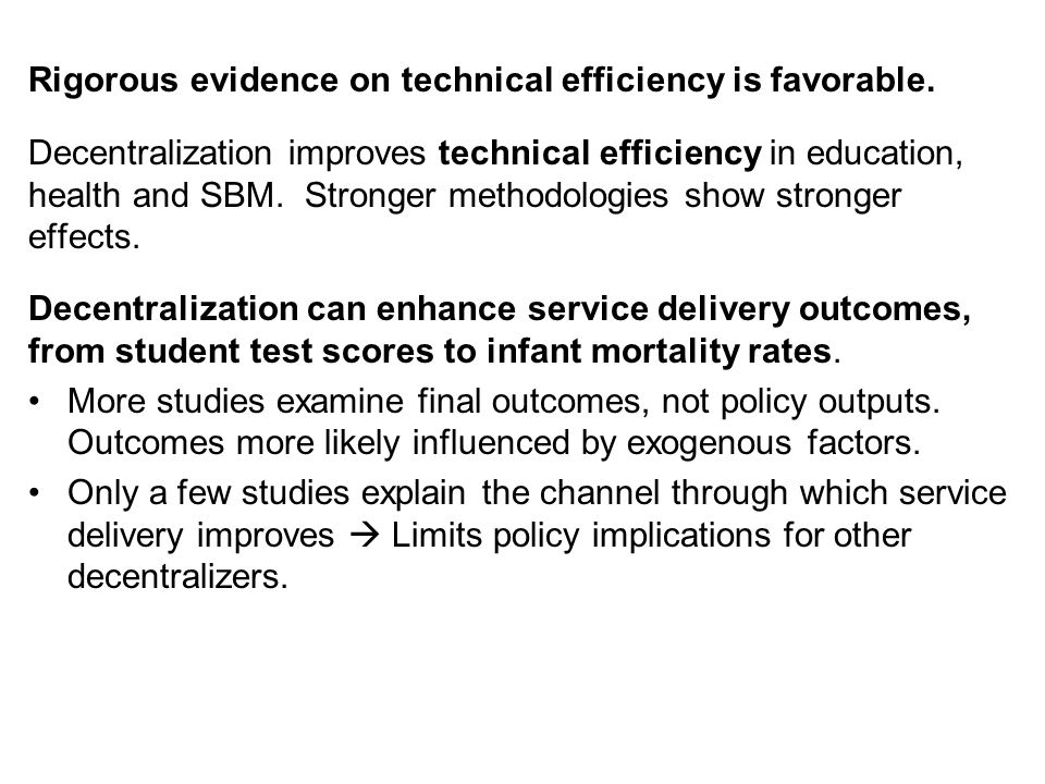 Rigorous evidence on technical efficiency is favorable.