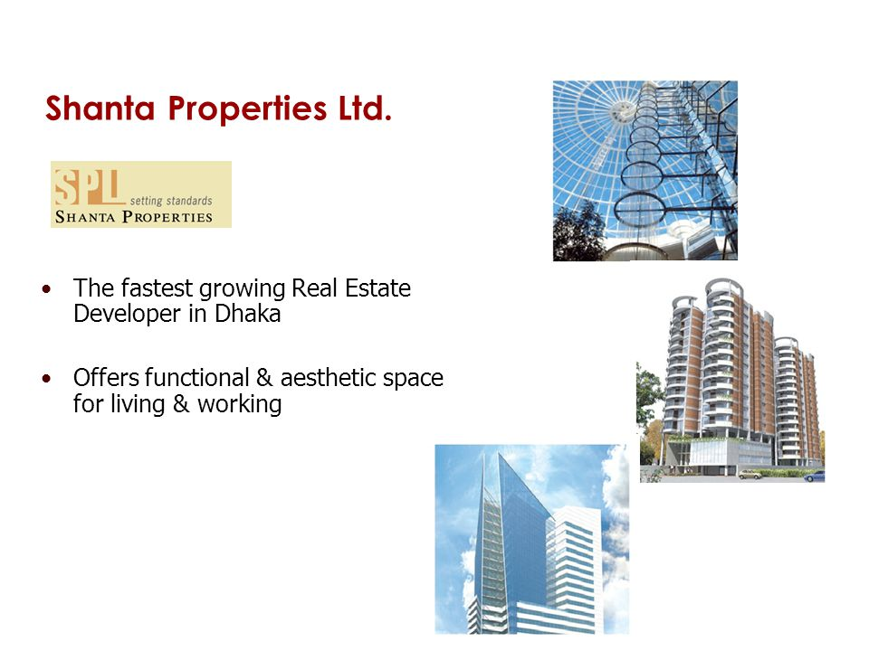 Shanta Properties Ltd. The fastest growing Real Estate Developer in Dhaka Offers functional & aesthetic space for living & working