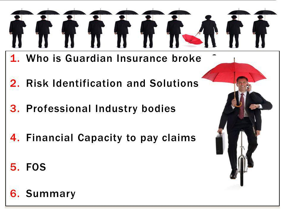 Who is Guardian Insurance Brokers? Established in 1991 Local Broker Community Partnerships