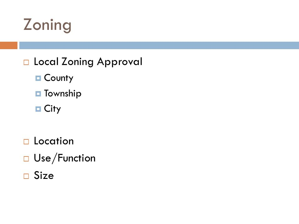 Zoning Local Zoning Approval County Township City Location Use/Function Size