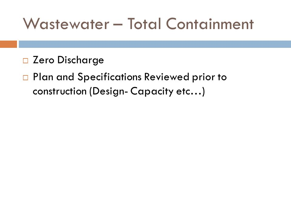 Wastewater – Total Containment Zero Discharge Plan and Specifications Reviewed prior to construction (Design- Capacity etc…)