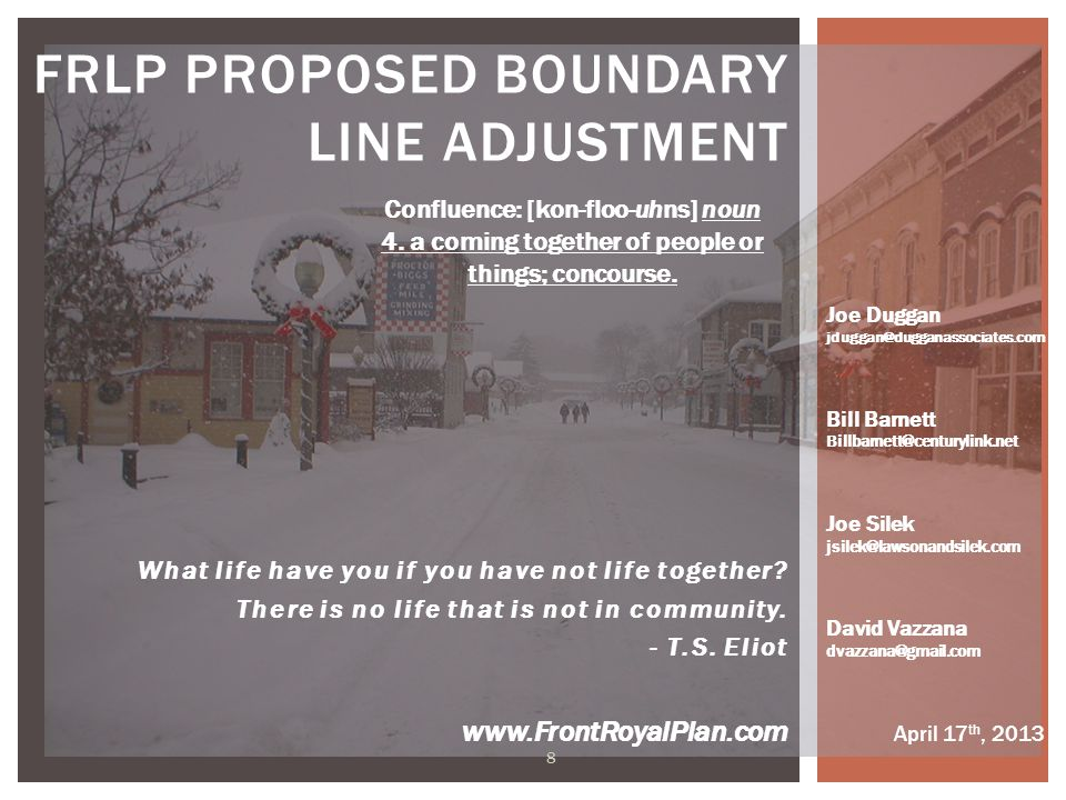 www.FrontRoyalPlan.com FRLP PROPOSED BOUNDARY LINE ADJUSTMENT What life have you if you have not life together? There is no life that is not in commun
