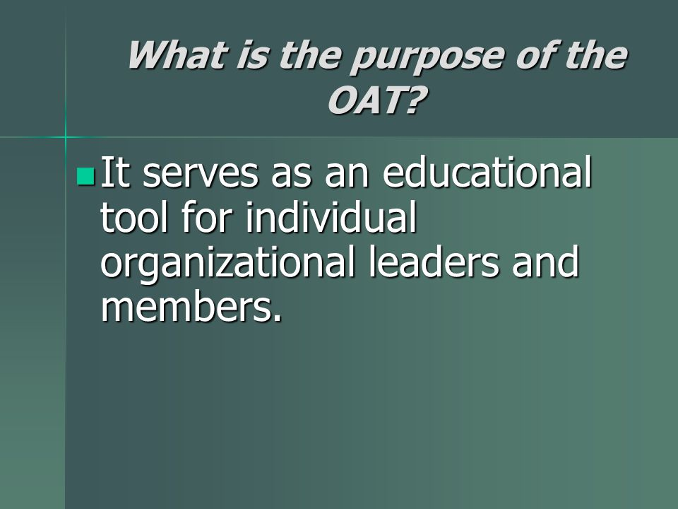 What is the purpose of the OAT.
