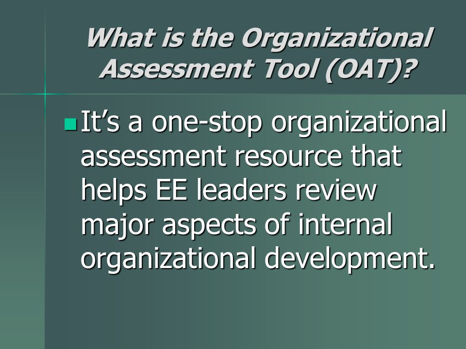 What is the Organizational Assessment Tool (OAT).