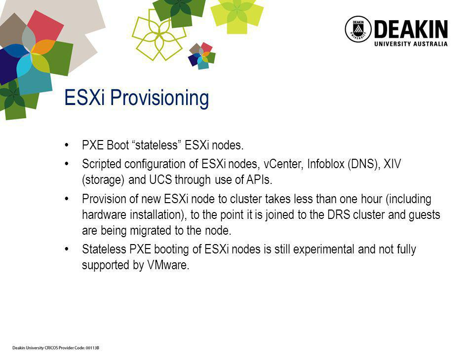 ESXi Provisioning PXE Boot stateless ESXi nodes. Scripted configuration of ESXi nodes, vCenter, Infoblox (DNS), XIV (storage) and UCS through use of A