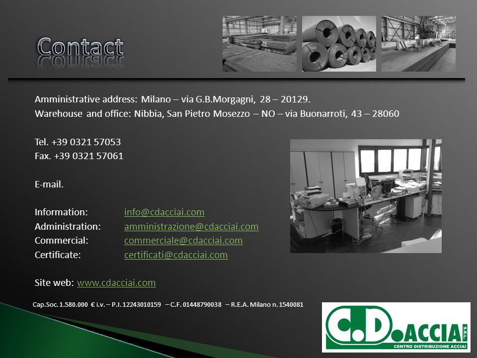 Amministrative address: Milano – via G.B.Morgagni, 28 – 20129.