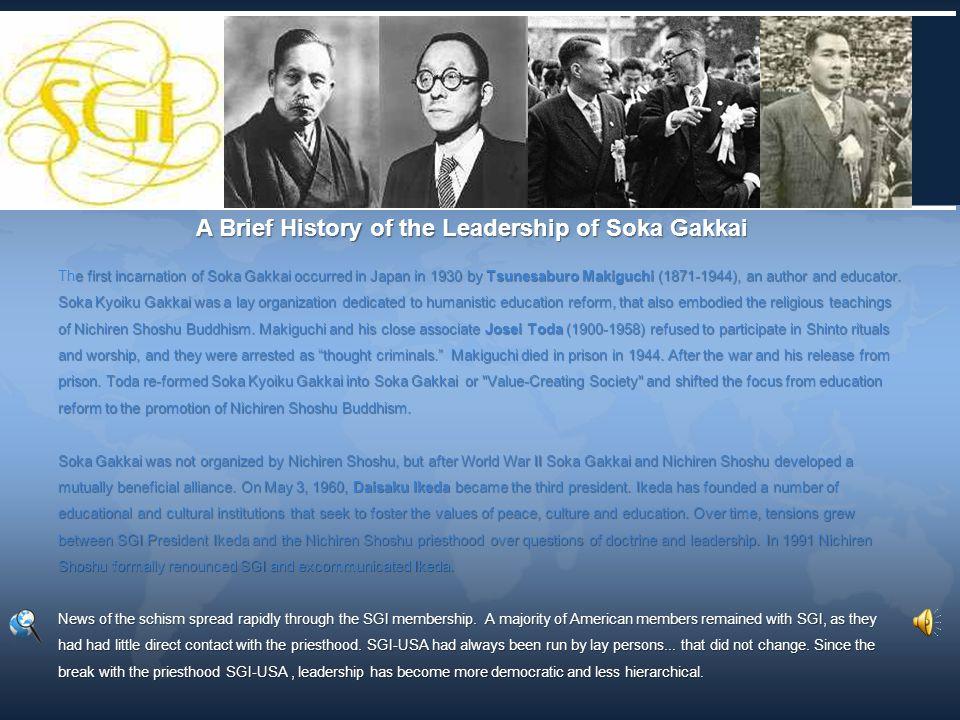 e first incarnation of Soka Gakkai occurred in Japan in 1930 by Tsunesaburo Makiguchi (1871-1944), an author and educator.