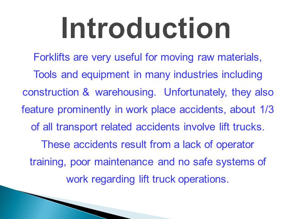 Forklifts are very useful for moving raw materials, Tools and equipment in many industries including construction & warehousing.