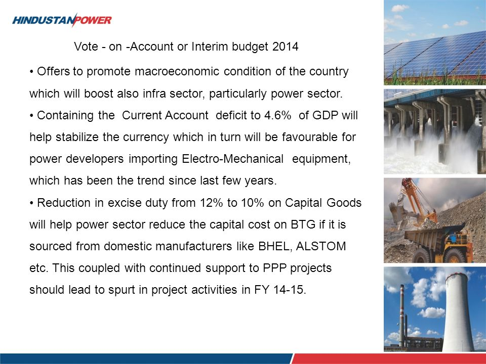 Offers to promote macroeconomic condition of the country which will boost also infra sector, particularly power sector.