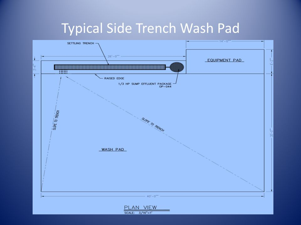 Typical Side Trench Wash Pad