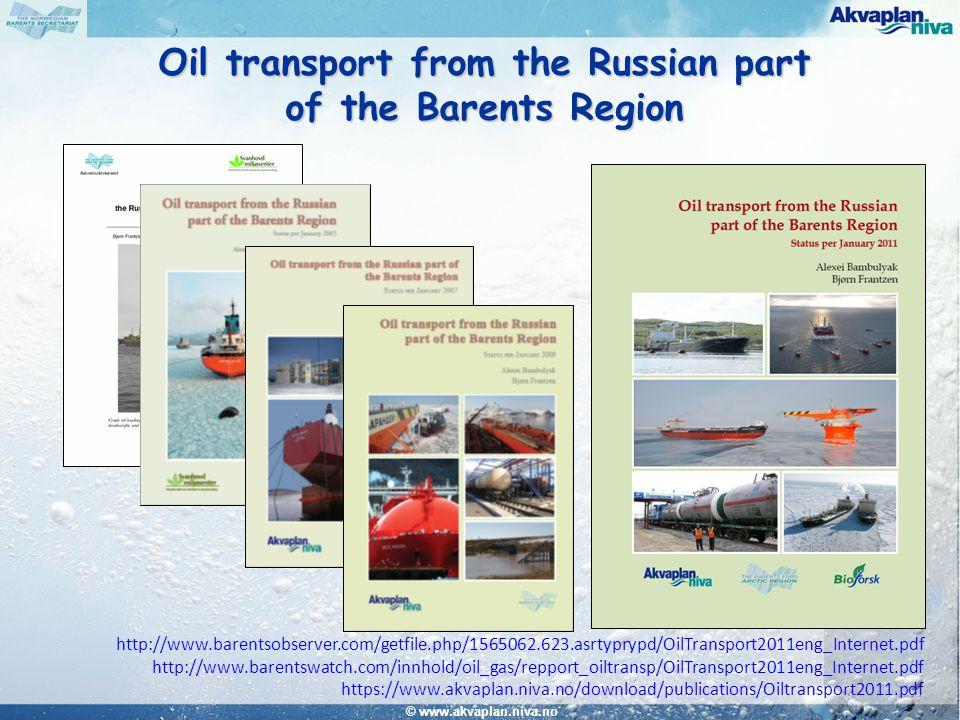 © www.akvaplan.niva.no Oil transport from the Russian part of the Barents Region http://www.barentsobserver.com/getfile.php/1565062.623.asrtyprypd/Oil