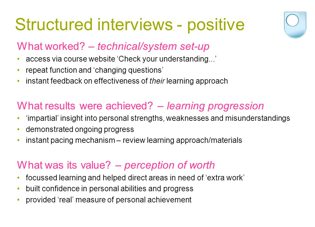Structured interviews - positive What worked.