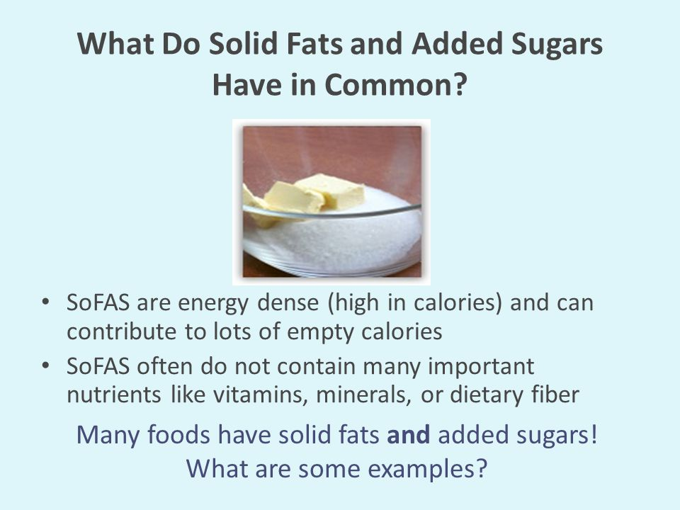 What Do Solid Fats and Added Sugars Have in Common.