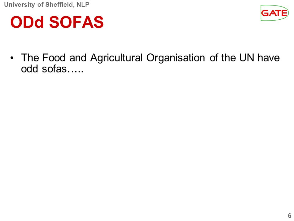 University of Sheffield, NLP 6 ODd SOFAS The Food and Agricultural Organisation of the UN have odd sofas…..