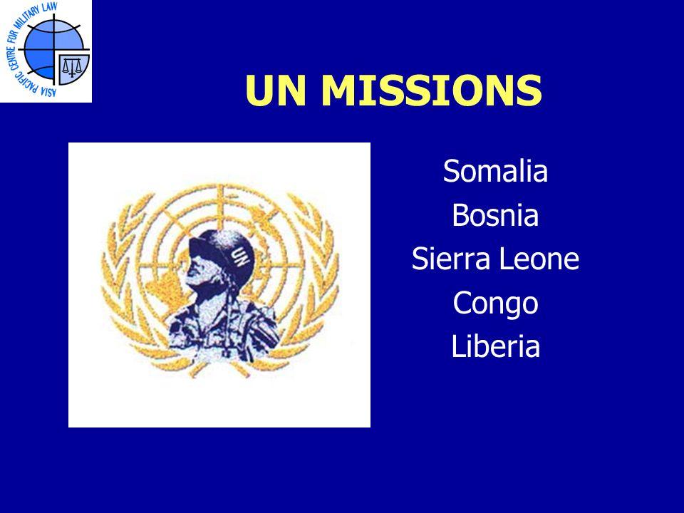 UN MISSIONS Somalia Bosnia Sierra Leone Congo Liberia