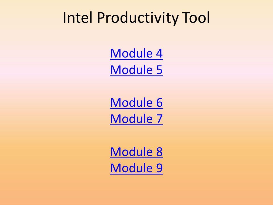 Intel Productivity Tool Module 4 Module 5 Module 6 Module 7 Module 8 Module 9