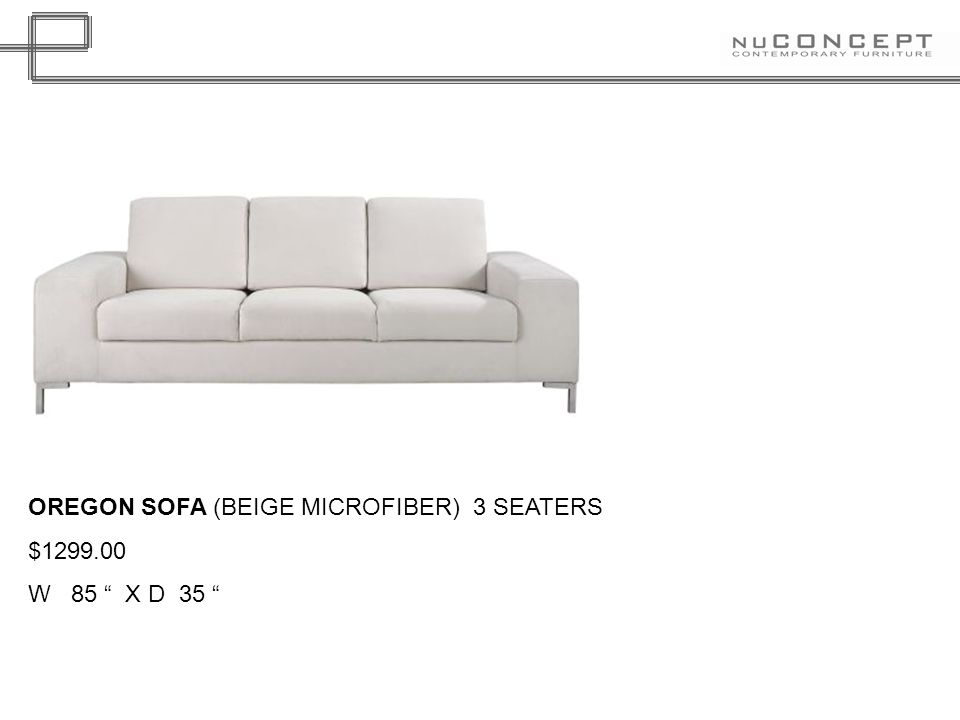 OREGON SOFA (BEIGE MICROFIBER) 3 SEATERS $ W 85 X D 35