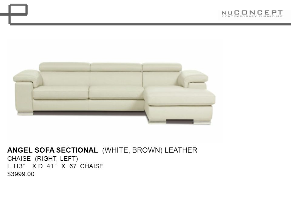ANGEL SOFA SECTIONAL (WHITE, BROWN) LEATHER CHAISE (RIGHT, LEFT) L 113 X D 41 X 67 CHAISE $