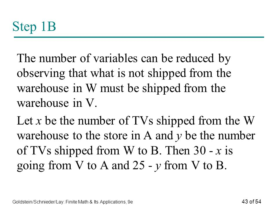 Goldstein/Schnieder/Lay: Finite Math & Its Applications, 9e 43 of 54 Step 1B The number of variables can be reduced by observing that what is not ship
