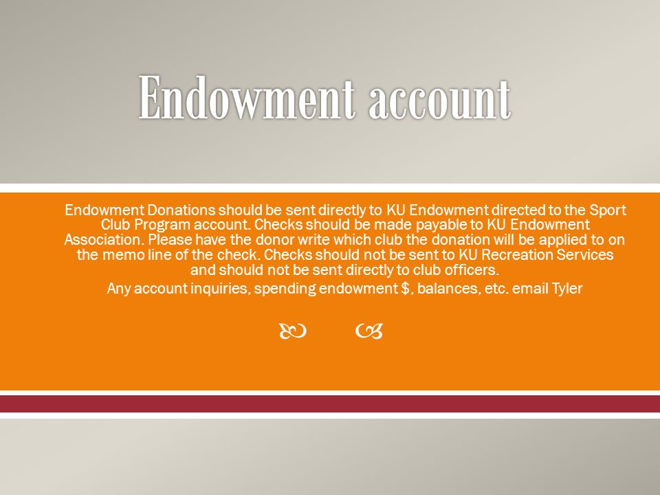 Endowment Donations should be sent directly to KU Endowment directed to the Sport Club Program account. Checks should be made payable to KU Endowment