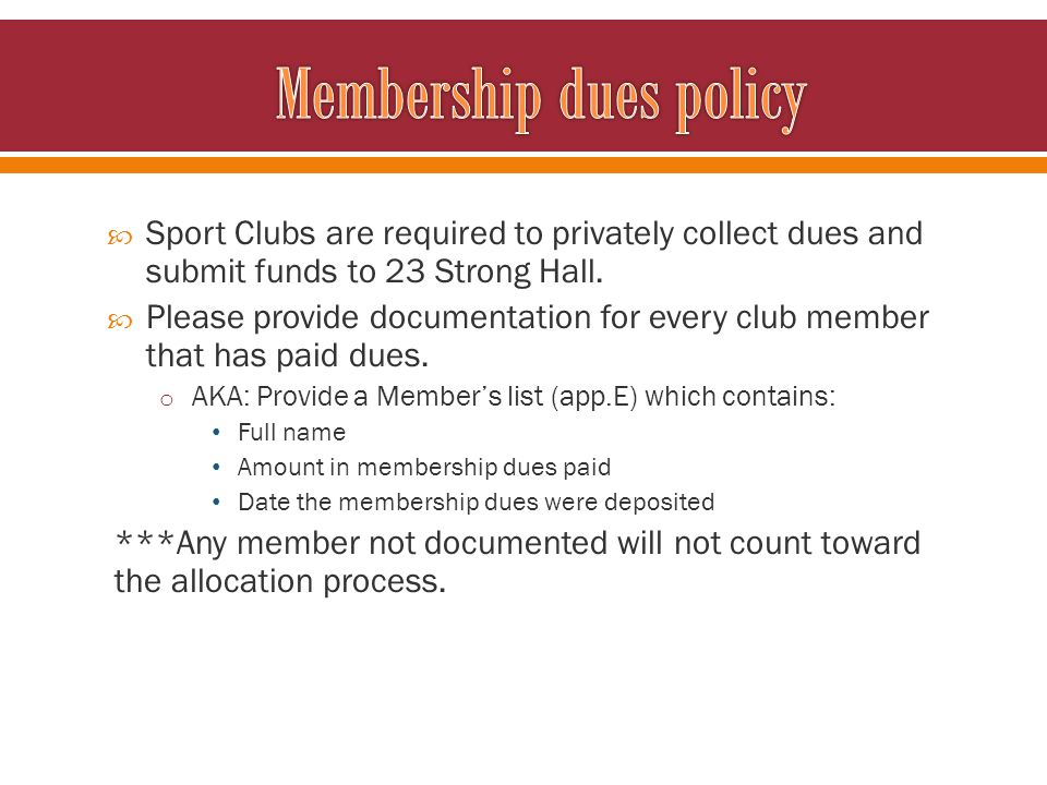 Sport Clubs are required to privately collect dues and submit funds to 23 Strong Hall. Please provide documentation for every club member that has pai