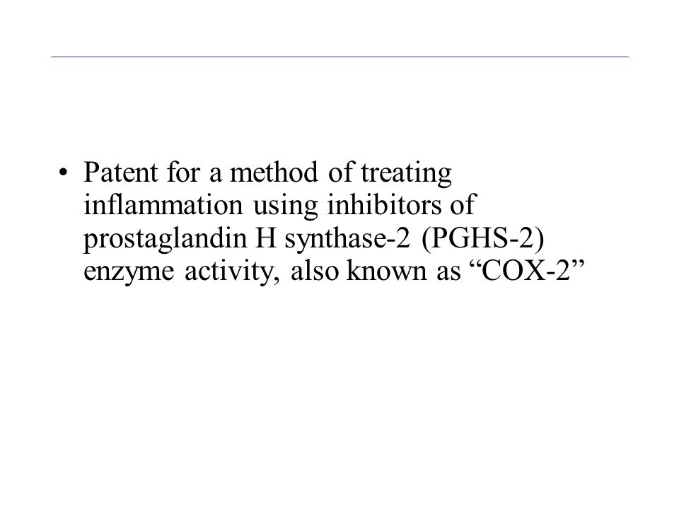 Patent for a method of treating inflammation using inhibitors of prostaglandin H synthase-2 (PGHS-2) enzyme activity, also known as COX-2