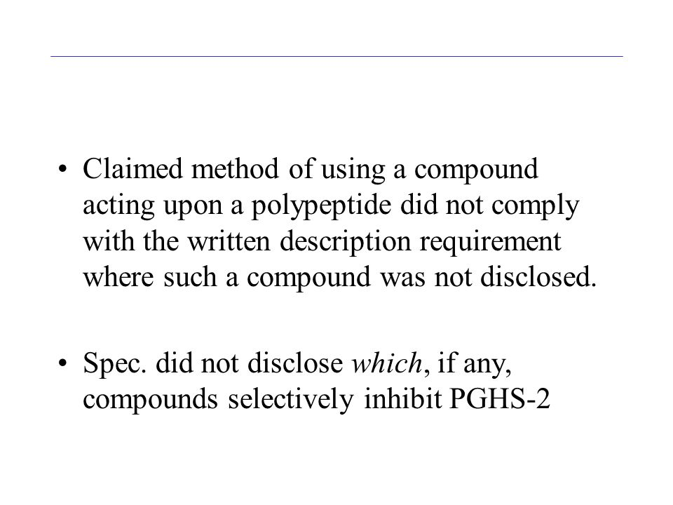 Claimed method of using a compound acting upon a polypeptide did not comply with the written description requirement where such a compound was not disclosed.