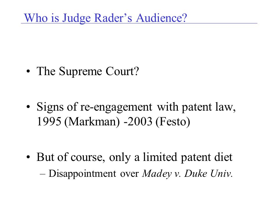 Who is Judge Raders Audience. The Supreme Court.
