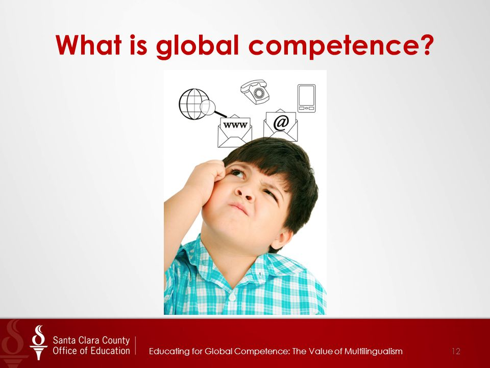 What is global competence 12Educating for Global Competence: The Value of Multilingualism