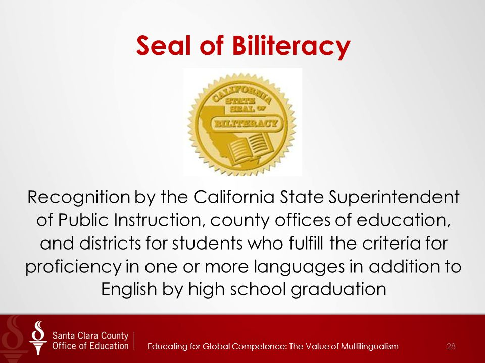 Seal of Biliteracy Recognition by the California State Superintendent of Public Instruction, county offices of education, and districts for students w