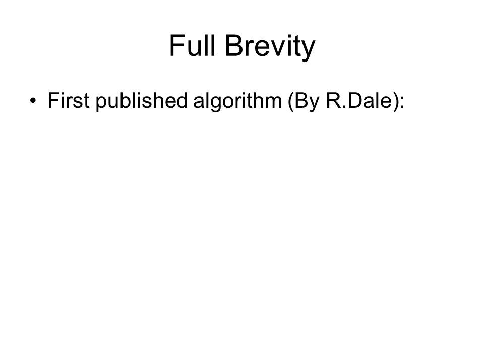 Full Brevity First published algorithm (By R.Dale):