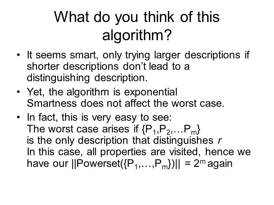 It seems smart, only trying larger descriptions if shorter descriptions dont lead to a distinguishing description.