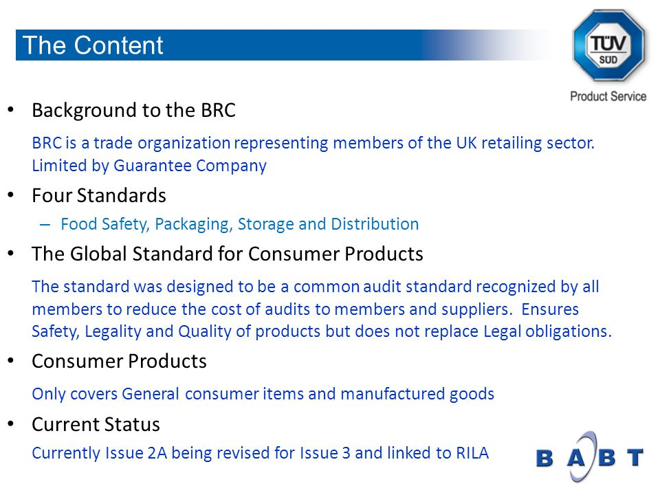 Background to the BRC BRC is a trade organization representing members of the UK retailing sector.