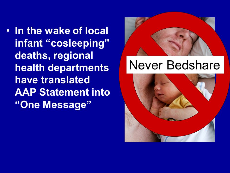 In the wake of local infant cosleeping deaths, regional health departments have translated AAP Statement into One Message Never Bedshare
