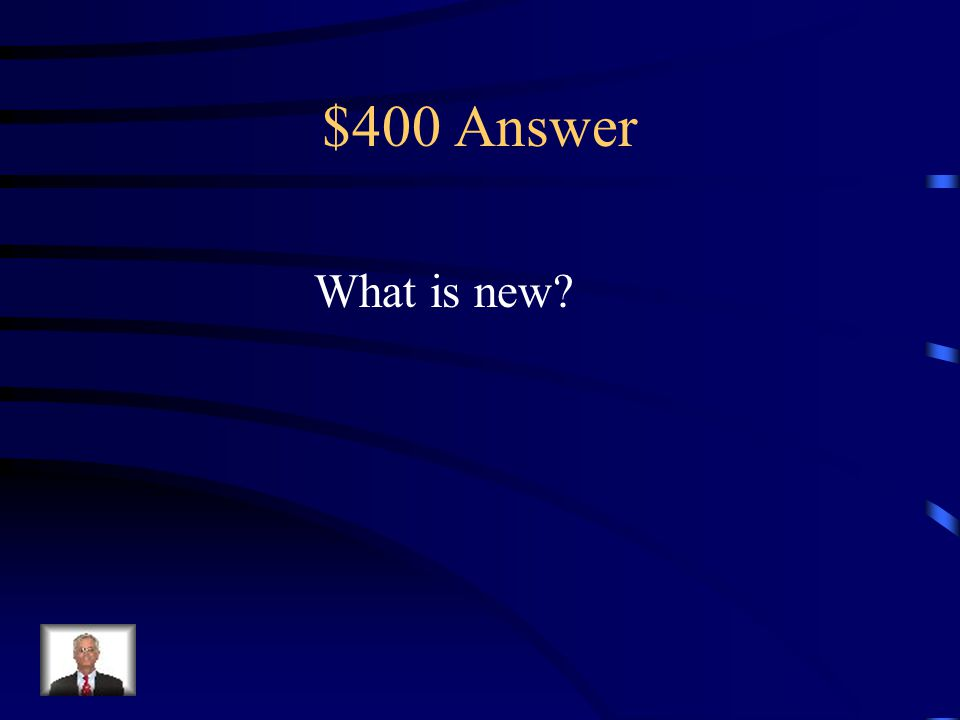 $400 Question Name an antonym for the word old. new ancient ragged senior