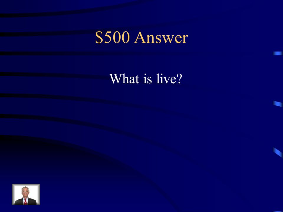$500 Question Replace the underlined word with its antonym.