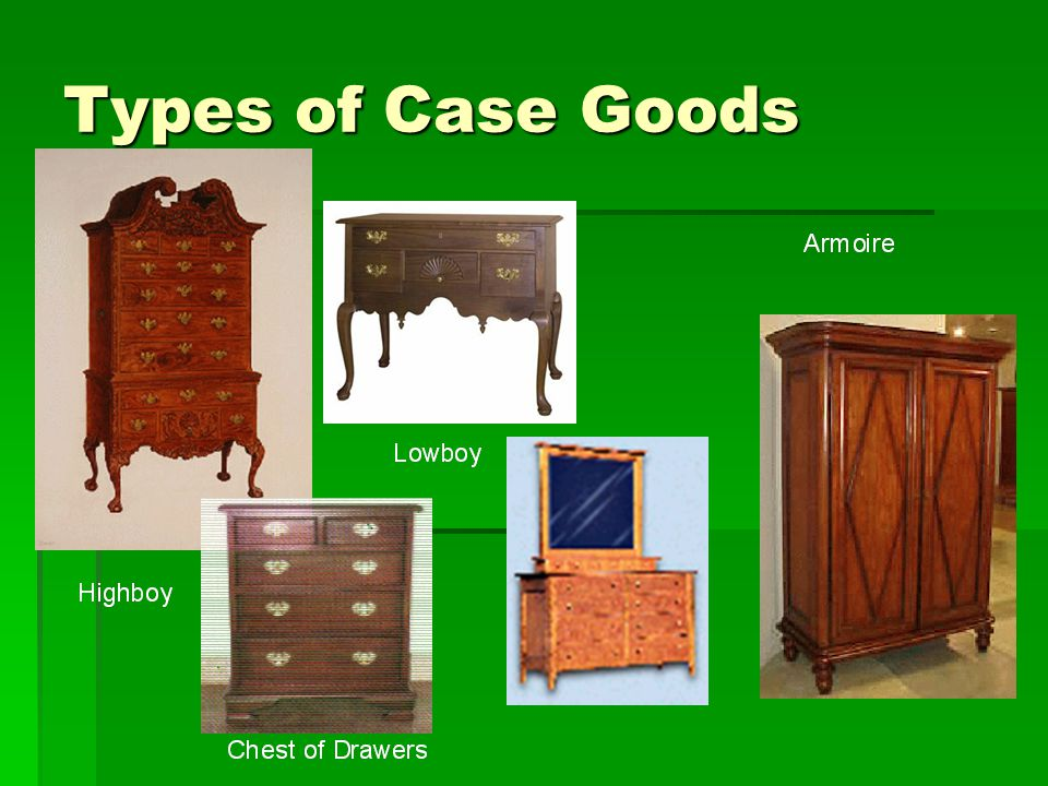 Types of Case Goods