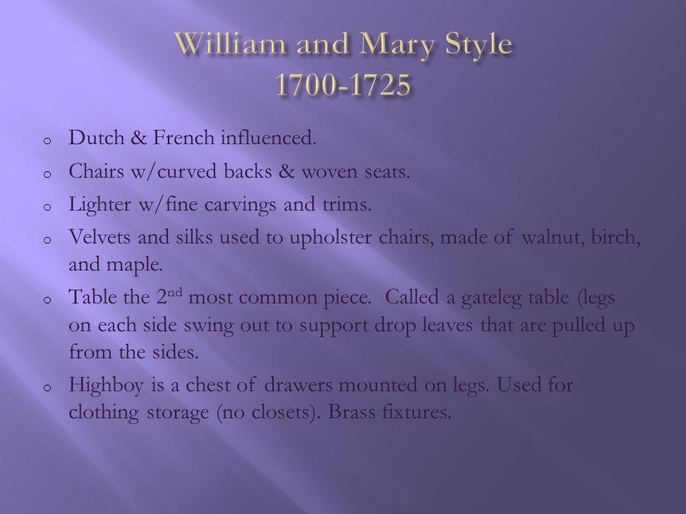 William & Mary Highboy William & Mary Chair Gateleg Table