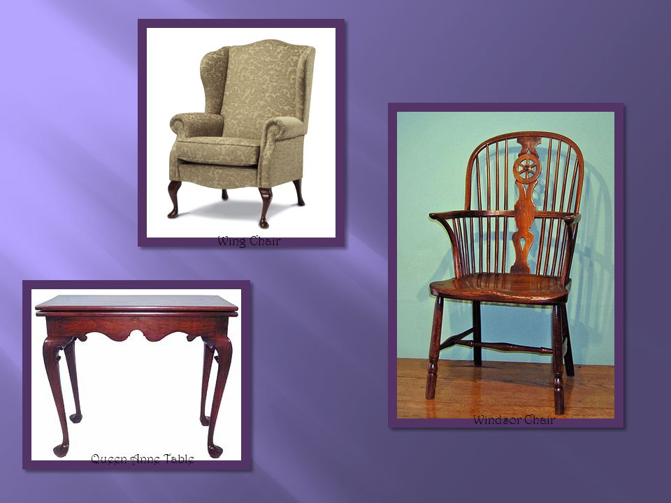 o Evolved from Thomas Chippendales book of furniture designs & use of mahogany wood.