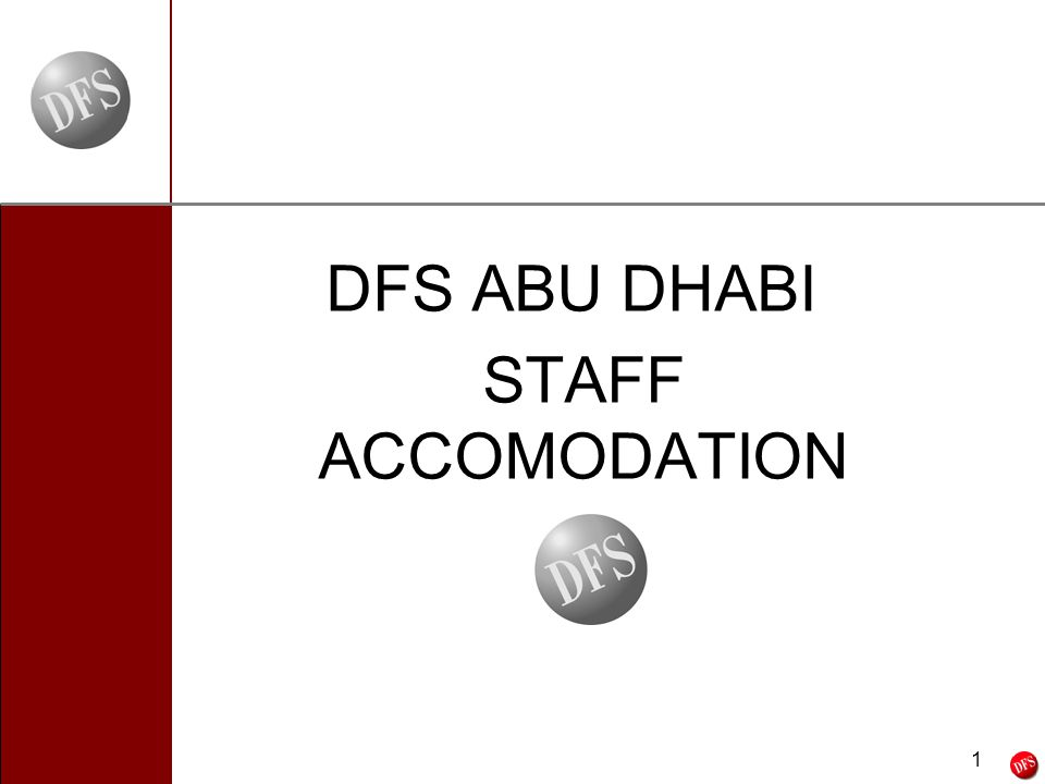 6/12/2014 1 - 1 - DFS ABU DHABI STAFF ACCOMODATION
