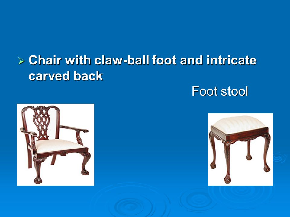 Chair with claw-ball foot and intricate carved back Foot stool Chair with claw-ball foot and intricate carved back Foot stool